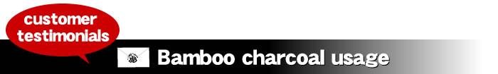 customer testimonials! Bamboo charcoal usage